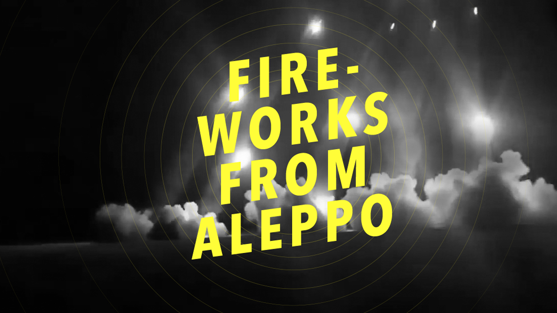 Fireworks From Aleppo